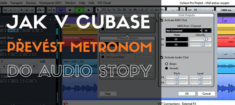 Jak v Cubase převést metronom do audio stopy