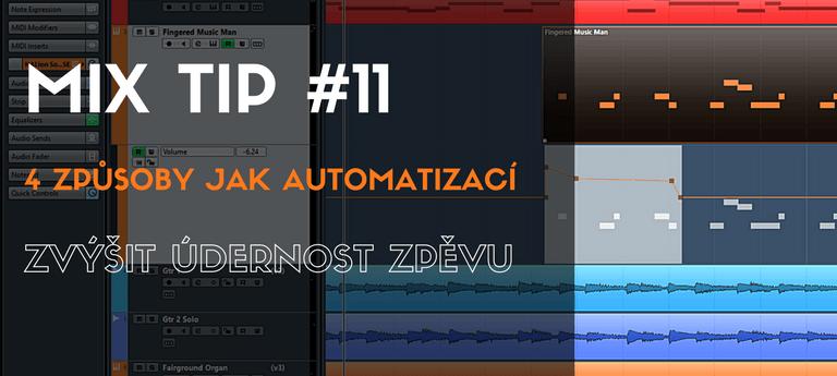 MixTip #11 - 4 způsoby jak automatizací zvýšit údernost zpěvuq