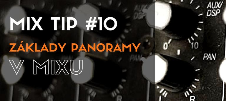MixTip #10 - Základy panoramy v mixu