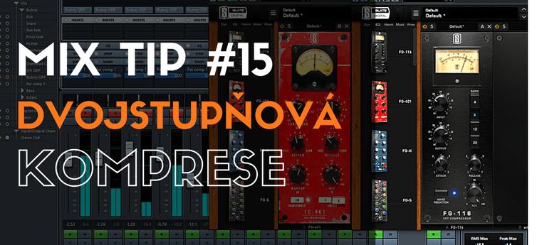 MixTip #15 – Dvoustupňová komprese