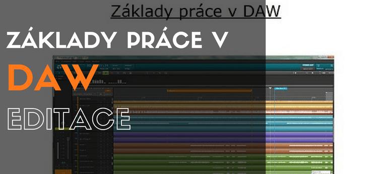 Základy práce v DAW - 17. Editace