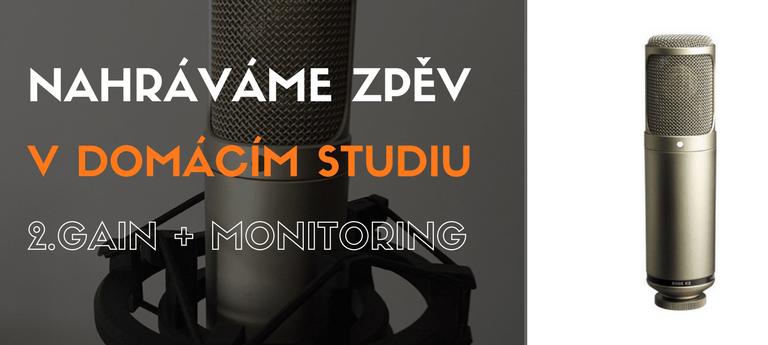 Nahráváme zpěv v domácím studiu 2. Gain + Monitoring