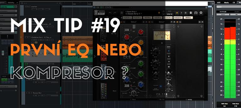 MixTip #19 První EQ nebo kompresor?