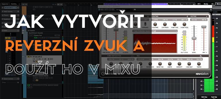 Jak vytvořit reverzní zvuk a použit ho v mixu